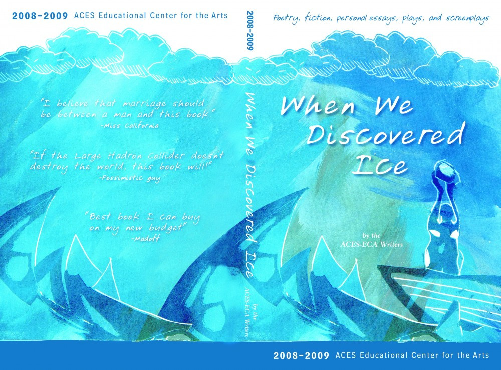 When We Discovered Ice 2008-09 ECA Writers Literary Magazine